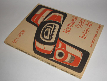 Holm, Bill,	Northwest Coast Indian Art An Analysis of Form